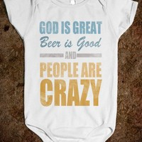 GOD IS GREAT BEER IS GOOD & PEOPLE ARE CRAZY - BABY ONSIE