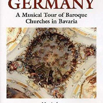Adriano - Naxos Scenic Musical Journeys Germany A Musical Tour of Baroque Churches in Bavaria