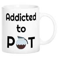 Addicted to Pot Funny Novelty Ceramic Coffee Mug Cup with Gift Box