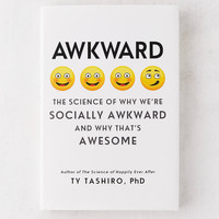 Awkward: The Science of Why We're Socially Awkward and Why That's Awesome By Ty Tashiro | Urban Outfitters