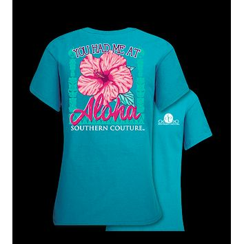Southern Couture You Had Me at Aloha Vacation Beach Paradise FLower T-Shirt
