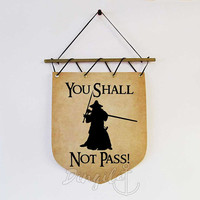 You Shall Not Pass Gandalf Banner Flag Lord Of The Rings Wall Hanging Banner Funny Gift Idea Middle Earth LOTR Art Gandalf Quote Wall Decor