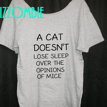 CAT doesn't lose sleep over the opinions of MICE loose fitting off the shoulder ladies, women, teen statement attitude street t shirt