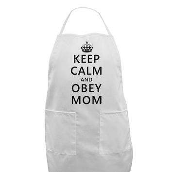 Keep Calm and Obey Mom Adult Apron