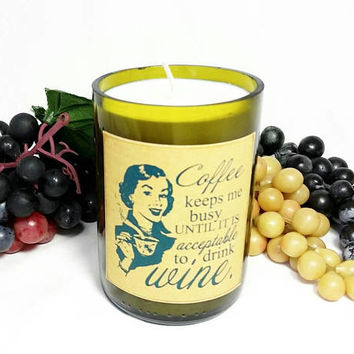 Wine Bottle Candle/Vintage Humor Meme Soy Wax Candle/Recycled Glass Bottle Candle/Fresh Brewed Coffee Scent/Wine and Coffee Lovers Gift