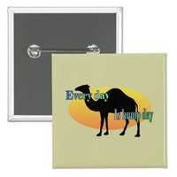 Camel - Every Day is Hump Day! Pinback Button