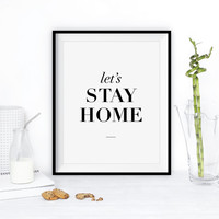 "Inspirational Print Typography Poster ""Lets Stay Home"" Love Home Decor Romantic Wall Art Black and White Wall Decor Summer Trends"