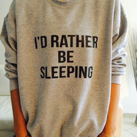 I'd rather be sleeping sweatshirt gray crewneck fangirls jumper funny saying fashion