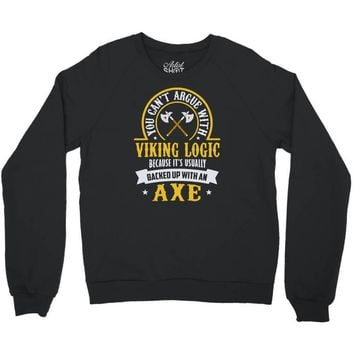 you can't argue with a viking Crewneck Sweatshirt