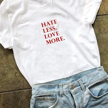 Hate Less, Love More - Tee