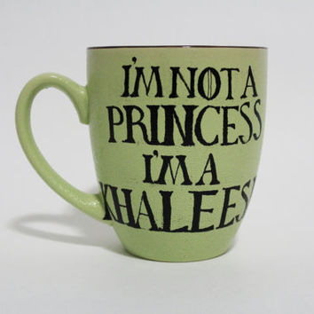 I'm not a Princess I'm a Khaleesi Game of Thrones Mug with Dragon skin Texture