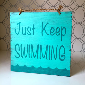 Just Keep Swimming Wood Sign / Cottage Decor / Coastal Wall Decor / Beachy Decor / Kids Room / Encouragement Gift - Aqua & Turquoise