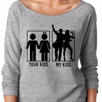 Your kids, my kids, Terry Raw-Edge, slouchy, off shoulder, gift, sweater, sweatshirt, comfy, singer, band, guitar player, musician, mom