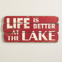"""""""'LIFE IS BETTER AT THE LAKE"""" SIGN"""
