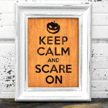 Keep Calm and Scare On Print // Instant Download Halloween art // Halloween Print // Keep Calm Halloween Print // Halloween Decor