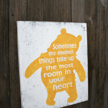 Sometimes The Smallest Things Take Up The Most Room In Your Heart Nursery Decor Nursery Sign Winnie The Pooh Nursery Yellow Nursery