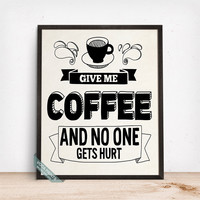Give Me Coffee Print, Typography Print, Wall Poster, Typographic Poster, Wall Print, Coffee Print, Coffee Decor, Fathers Day Gift