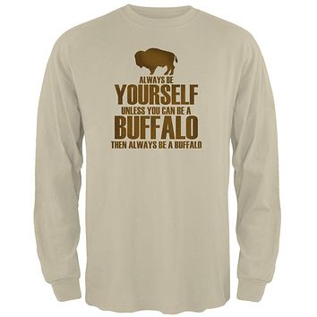 Always be Yourself Buffalo Bison Mens Long Sleeve T Shirt