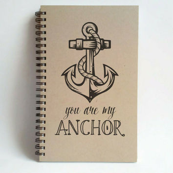 You are my anchor, 5x8 Journal, spiral notebook, wire bound diary, sketchbook, brown kraft, white, handmade, gift for writers, couples