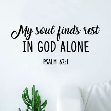 My Soul Finds Rest V2 Psalm Quote Wall Decal Sticker Bedroom Home Room Art Vinyl Inspirational Motivational Teen Decor Religious Bible Verse God Blessed Spiritual