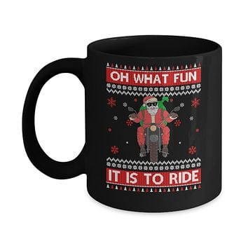 Oh What Fun It Is To Ride Motorcycle Christmas Sweater Mug