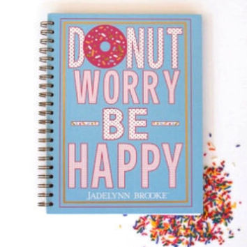 JADELYNN BROOKE: Donut Worry Spiral Notebook