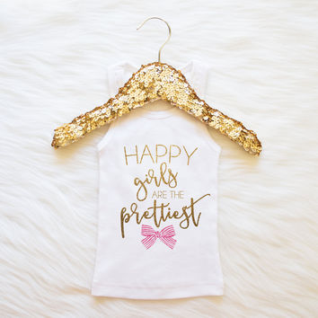 Happy Girls Are The Prettiest Tank Baby Girl Clothes Girls' Tank Gold Baby Girl Shirt Hipster Baby Clothes Baby Gift