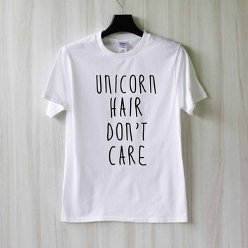 Unicorn Hair Don't Care Shirt T Shirt Tee Top TShirt – Size XS S M L XL