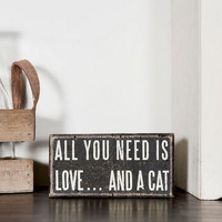 ALL YOU NEED IS LOVE AND A CAT MINI PLAQUE