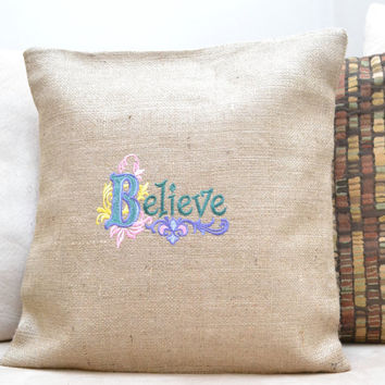 Believe Cushion Cover - Pillow Cover - Just Because Gift - Housewarming Gift - Baby Shower Gift - Mother's Day Gift - Easter Gift