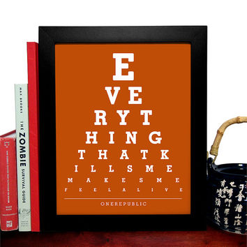 OneRepublic, Everything That Kills Me Makes Me Feel Alive, Eye Chart, 8 x 10 Giclee Art Print, Buy 3 Get 1 Free