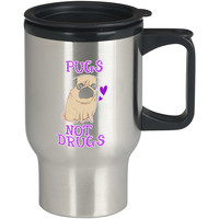 Pugs Not Drugs Funny For Stainless Travel Mug **