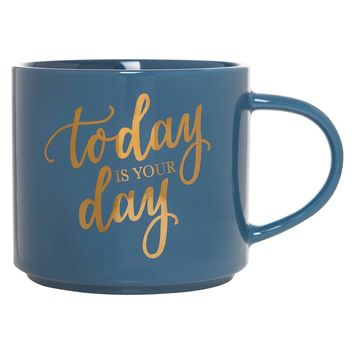 Today Is Your Day Stackable Coffee Mug