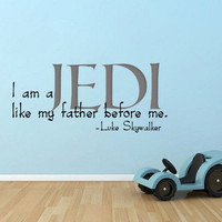 Star Wars Inspired I am a Jedi like my father before me Wall Decal