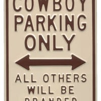 Cowboy Parking Only All Others Will Be Branded