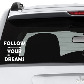 Follow Your Dreams Cut Vinyl Decal, Car Window Decal, Car Sticker - Hot Topic Decals