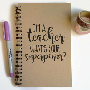 Writing journal, spiral notebook, cute diary, small sketchbook, 5x8 journal - I'm a teacher, what's your superpower? teacher's gift