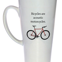 Bicycles Are Acoustic Motorcycles Coffee or Tea Mug, Latte Size