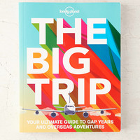 The Big Trip: Your Ultimate Guide To Gap Years And Overseas Adventures By Lonely Planet | Urban Outfitters