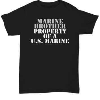 Military - Marine Brother - Property of a U.S. Marine