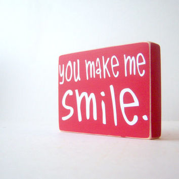 You Make Me Smile. Wood Block Home Decor/ Gift Idea