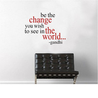 Be the change Quote from gandhi Wall Decal
