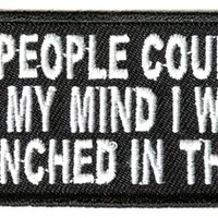 "Embroidered Iron On Patch - If People Could Read My Mind 4"" Patch"
