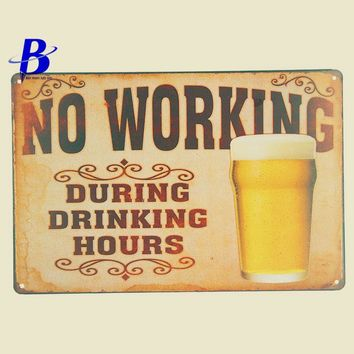 "Metal Sign Beer ""No Working"" Vintage Metal Tin Signs Retro Tin Plate Sign Wall Decoration for Cafe Bar Shop Custom Neon Sign"