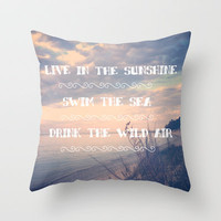 Live in the Sunshine, Swim the Sea Throw Pillow by Olivia Joy StClaire
