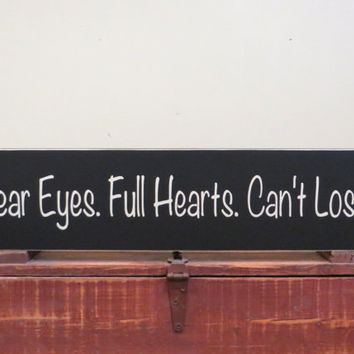 Clear eyes full hearts can't lose rustic wood sign  - wedding gift - anniversary gift