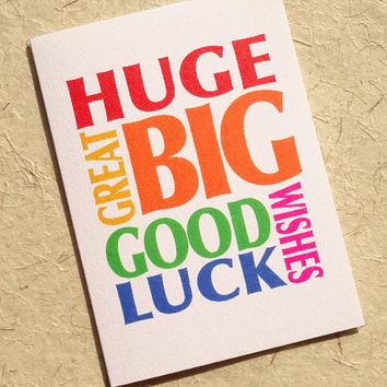 Good luck card, huge great big good luck wishes, lovely colourful card to wish them luck, tell them you're thinking of them on their big day