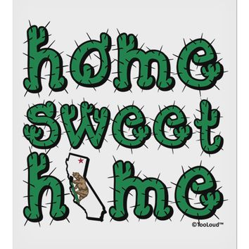 """Home Sweet Home - California - Cactus and State Flag 9 x 10.5"""" Rectangular Static Wall Cling by TooLoud"""