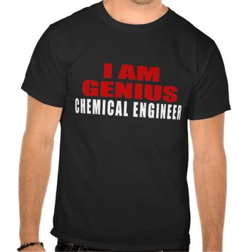 CHEMICAL ENGINEER DESIGNS SHIRTS