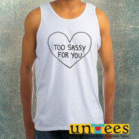 Too Sassy For You Clothing Tank Top For Mens